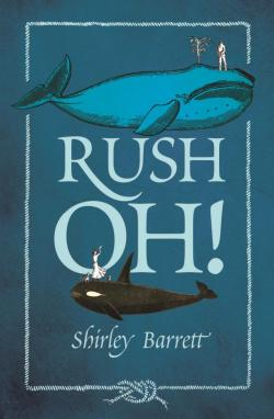 Rush Oh by Shirley Barrett